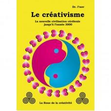 Le créativisme : La nouvelle civilisation cérébrale jusqu'à l'année 3000